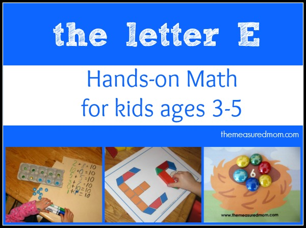 letter E hands on math for kids - the measured mom