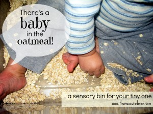A Baby Sensory Play Activity: Baby in the Oats!