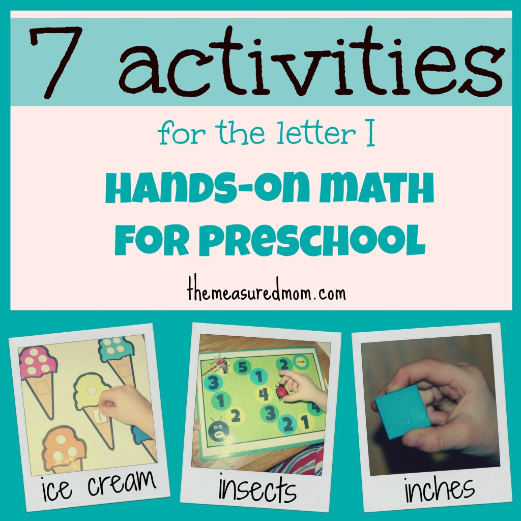 7 preschool math ideas for letter I - the measured mom