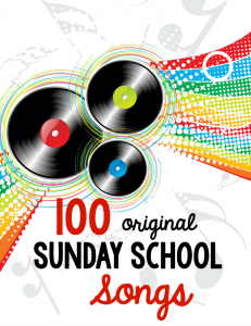 100 original Sunday School Songs for Kids