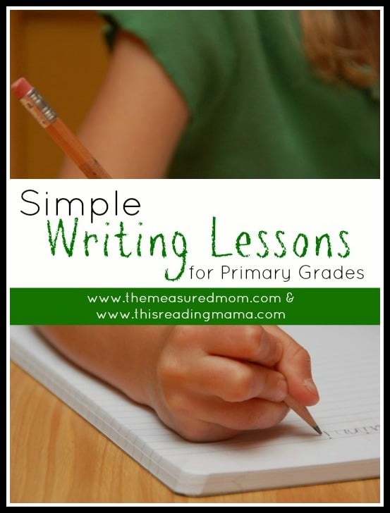 simple writing lessons for primary grades - themeasuredmom & thisreadingmama