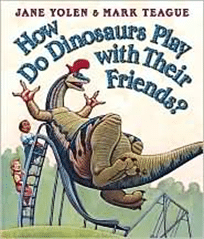 How_Do_Dinosaurs_Play_With_Their_Friends_Jane_Tolen_Mark_Teague_1_1523312317.JPG2