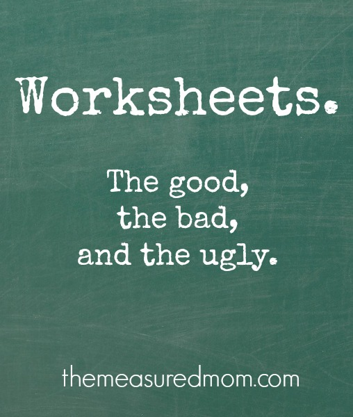 worksheets - good, bad, and ugly