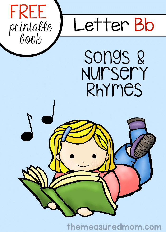 Print this free book of rhymes and songs to help your little one learn about the letter B.