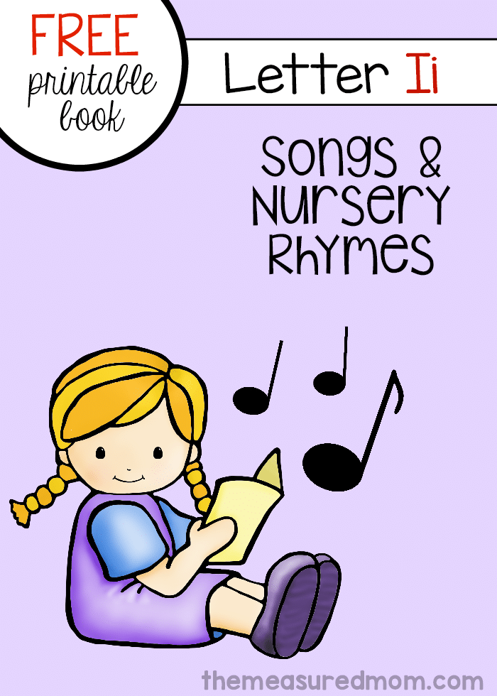 Print this mini-book for six rhymes and songs for letter I.