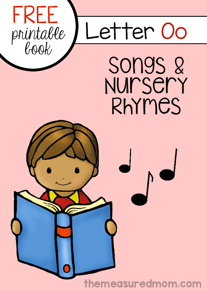 Print this free book of songs and rhymes for letter O at The Measured Mom.