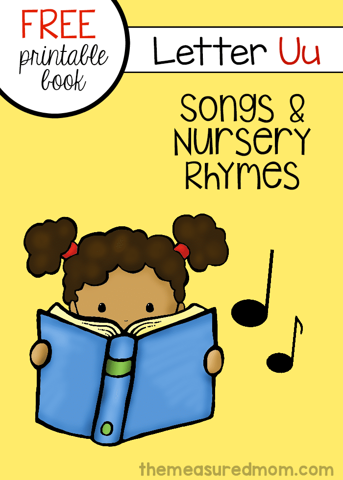 This free book of letter U songs and rhymes is part of a giant letter book collection!