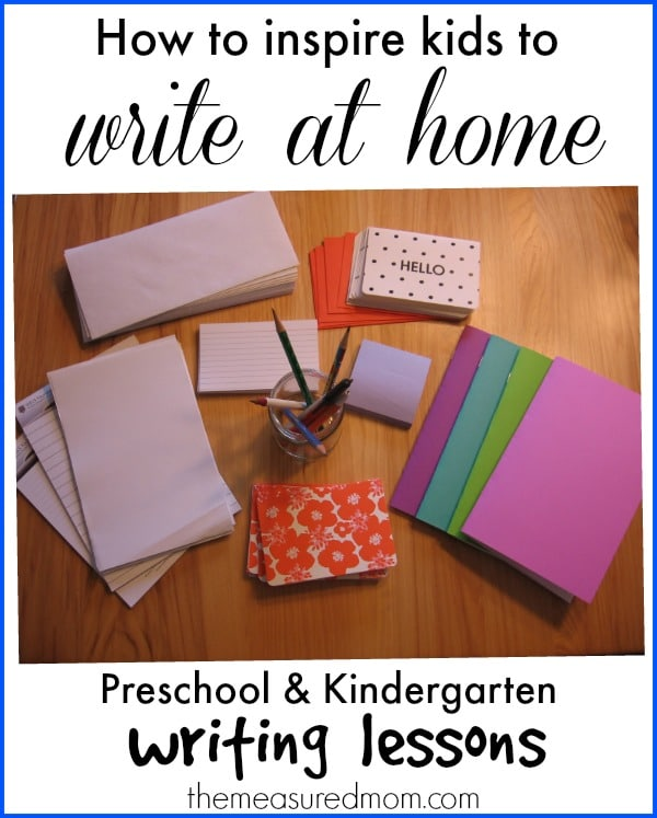 How To Inspire Kids To Write At Home The Measured Mom