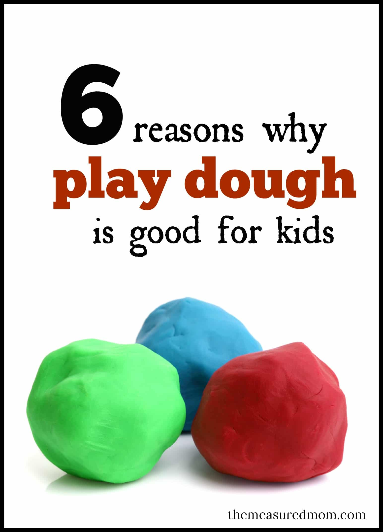 Why Play Dough Is Important The Measured Mom
