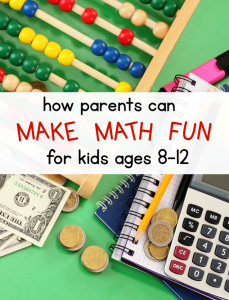 How to make math fun for kids ages 8-12