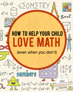 5 Ways to get your kids to love math (even if you don't!)