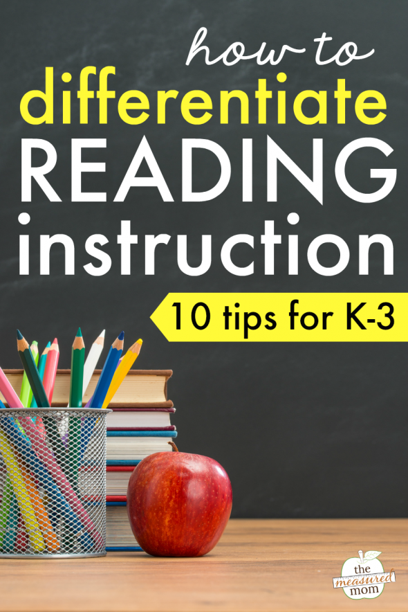10 Tips For Differentiated Reading Instruction In K 3 The Measured Mom
