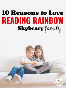 10 Reasons to love Reading Rainbow Skybrary Family (a review)