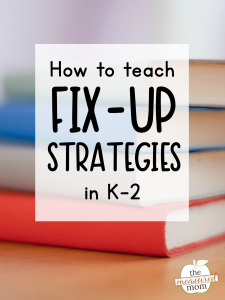 How to teach fix-up strategies