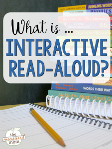 What's an interactive read aloud? (With a printable book list!)
