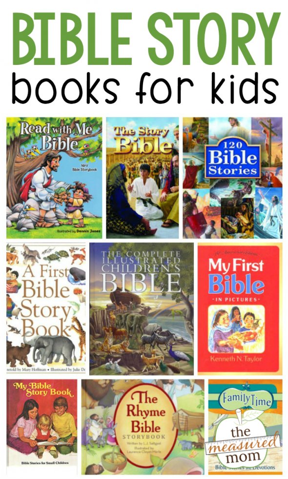These are our family's favorite children's bible story books for ages 2-10.