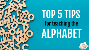 5 Tips for teaching the alphabet