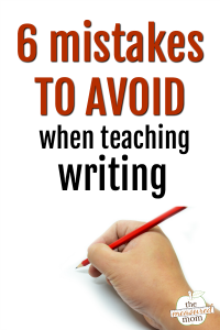 6 Common mistakes to avoid when teaching writing