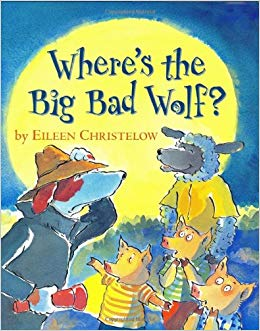 Wheres The Big Bad Wolf By Eileen Christelow